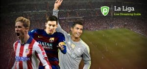 A Complete Guide for La Liga Live Streaming