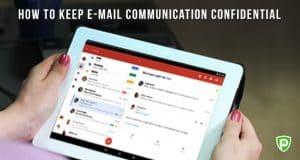 How to Keep E-mail Communication Confidential?