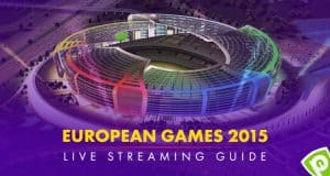 First European Games 2015 Live Streaming Guide