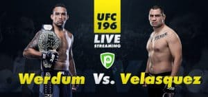 UFC Live Streaming – Werdum vs. Velasquez 2 in UFC 196