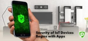 Security of IoT Devices Begins with Apps