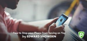 Here's How to Stop your Phone from Spying on You – as Told by Edward Snowden