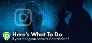 Here's What To Do if Your Instagram Account Gets Hacked