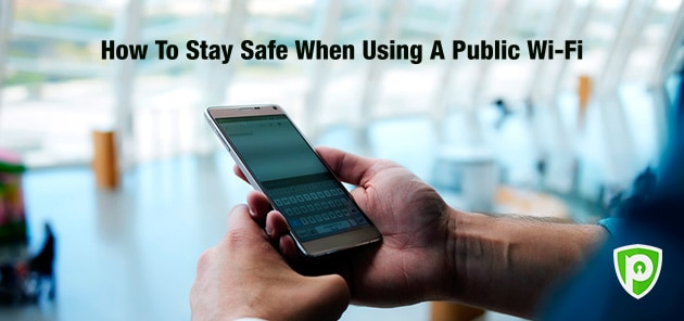 How To Stay Safe When Using A Public Wi-Fi