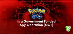 Pokémon GO is a Government Funded Spy Operation (NOT)