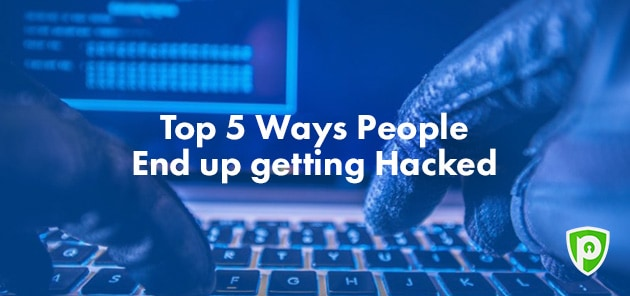 Top 5 Ways People End Up Getting Hacked - PureVPN Blog