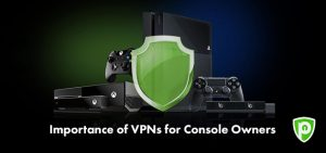 Importance of VPNs for Console Owners