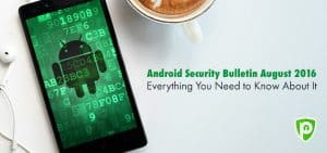 Everything about Android Security Bulletin August '16