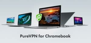 Get the Best VPN for Chromebook to Ensure Complete Security
