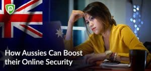 How Aussies Can Boost Their Online Security?