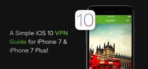 How to Setup VPN on iOS 10 for iPhone 7 & iPhone 7 Plus