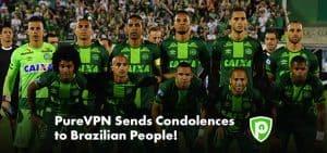 PureVPN Sends Condolences to Brazilian People!