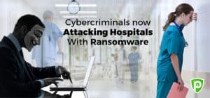 Cybercriminals Now Attacking Hospitals with Ransomware