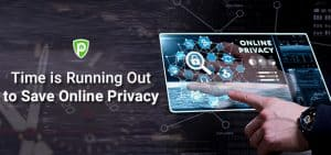 Time is Running Out to Save Online Privacy