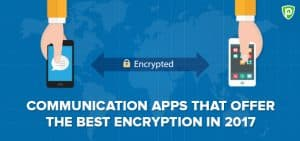 Communication Apps that Offer the Best Encryption in 2017