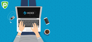 Best Kodi VPN 2018 – How to Setup VPN on Kodi with These Simple Steps