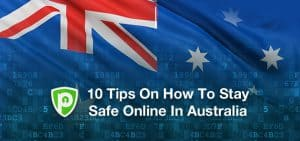 10 Tips on How to Stay Safe Online In Australia