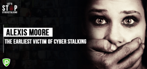 Alexis Moore – The Earliest Victim of Cyber Stalking