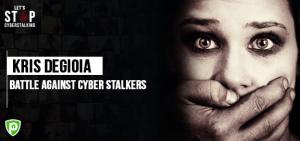 Kris Degioia's Battle against a Cyber Stalker