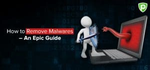 How to Remove Malware – An Epic Guide