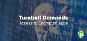 Turnbull Demands Access to Encrypted Apps