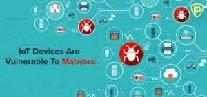 IoT Devices Are Vulnerable To Malware
