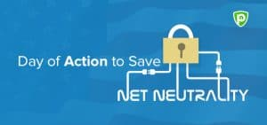 PureVPN Is Committed to Save Net Neutrality On The Action Day
