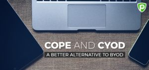 COPE and CYOD: A Better Alternative to BYOD
