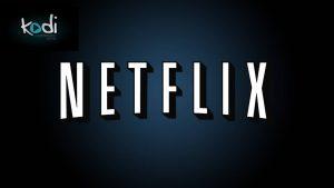 Comment Installer Netflix sur Kodi?