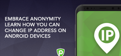 Embrace Anonymity – Learn How You Can Change IP Address on Android Devices