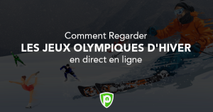 Comment Regarder les Jeux Olympiques d'hiver en direct en ligne