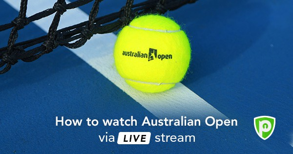 Watch Australian Open 2019 Live Streaming - PureVPN Blog