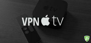Comment Configurer VPN sur Apple TV