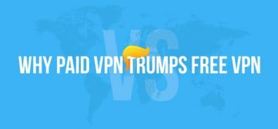 Paid VPN vs Free: Why Paid VPN Trumps Free VPN?