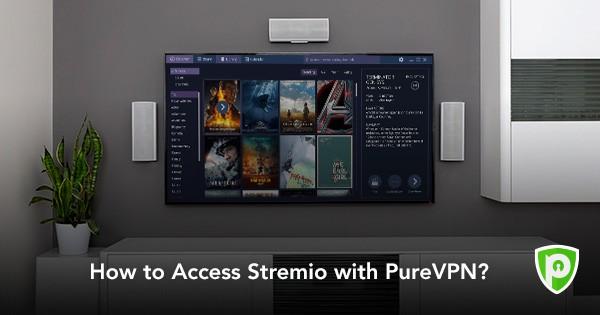 How to Setup VPN on Stremio - PureVPN Blog