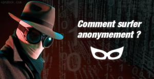 Comment Surfer Anonymement sur Internet