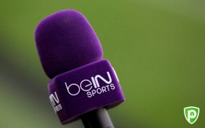 Comment Regarder BeIn Sports en Direct en Steaming même à l'étranger