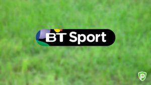 Comment Regarder BT Sport Chaîne Britannique en direct en France