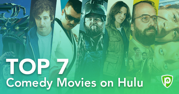 7 Best Comedy Movies to Watch on Hulu Right Now - PureVPN Blog