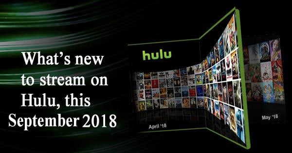 Whats New To Stream On Hulu This September 2019 Purevpn Blog