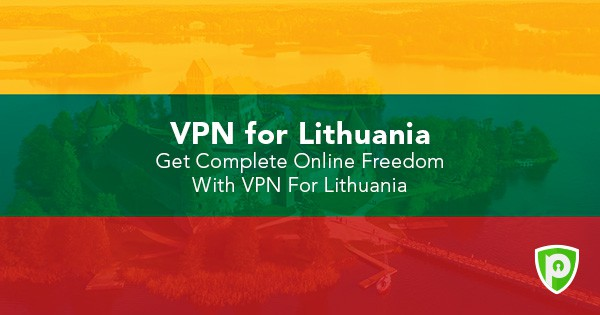 Get Complete Online Freedom With VPN For Lithuania - PureVPN Blog