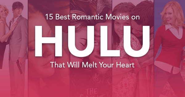 15 Best Romantic Movies on Hulu to Watch This Valentine's