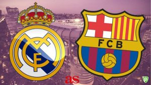 El-Clasico : Comment Regarder Real Madrid – Barcelone en Direct