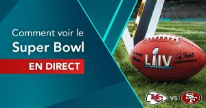 Comment regarder le NFL Super Bowl en direct en ligne