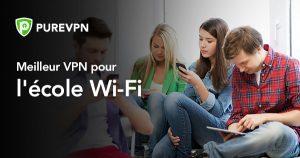 Meilleur VPN pour l'école Wi-Fi