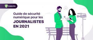 Guide de sécurité numérique pour les journalistes en 2021
