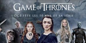 Regardez Game of Thrones sur OCS : l'émission spéciale en ligne à l'étranger