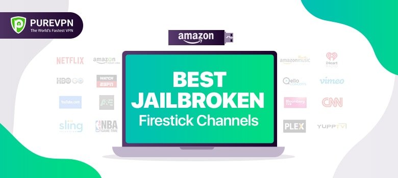 Amazon Firestick Jailbroken Channels