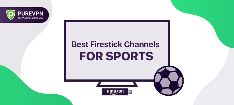 Best Firestick Channels for Sports