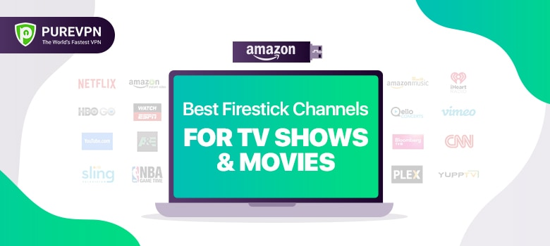 Amazon Firestick Channels for Movies and TV shows